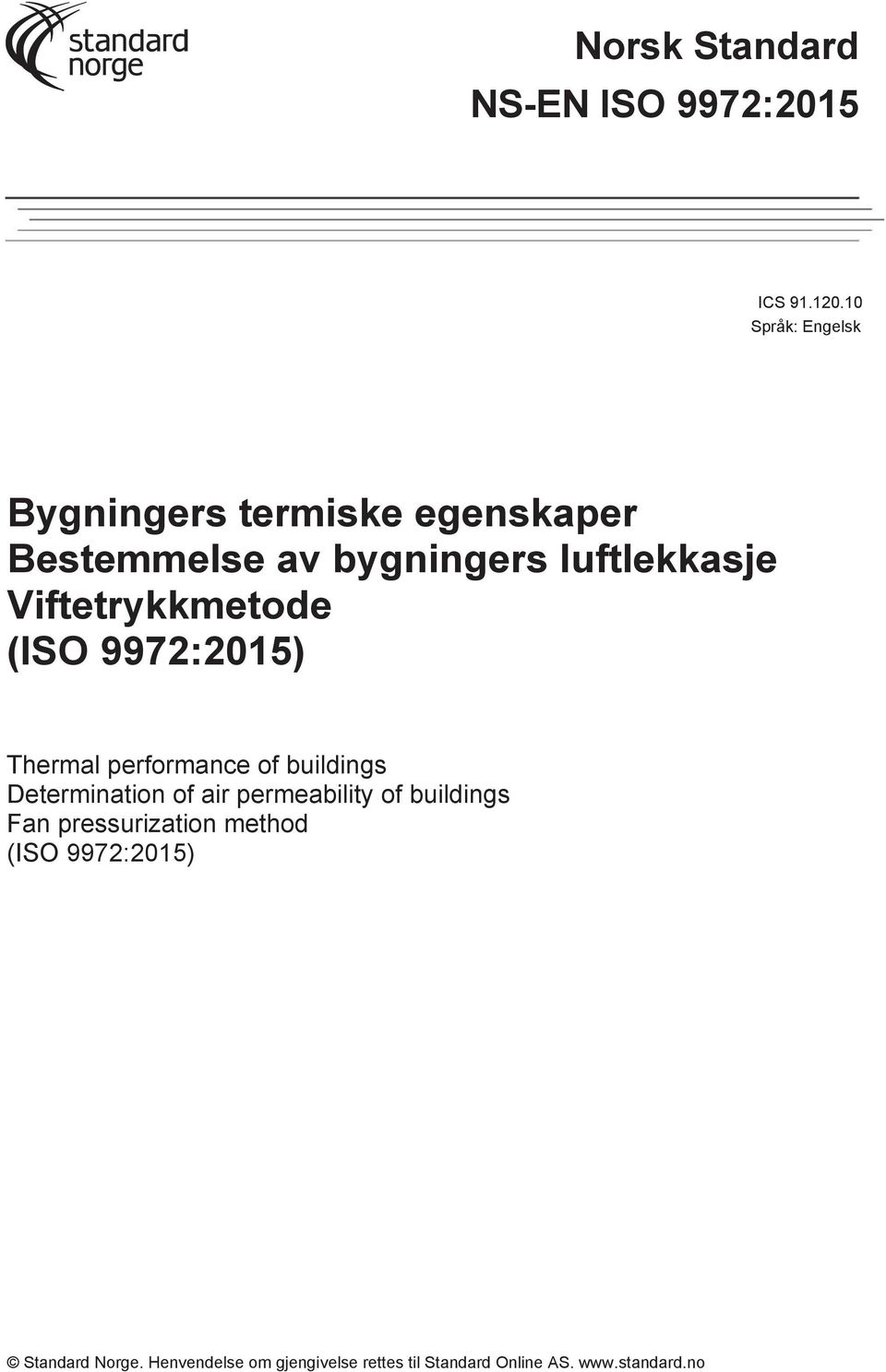 Viftetrykkmetode (ISO 9972:2015) Thermal erformance of buildings Determination of air