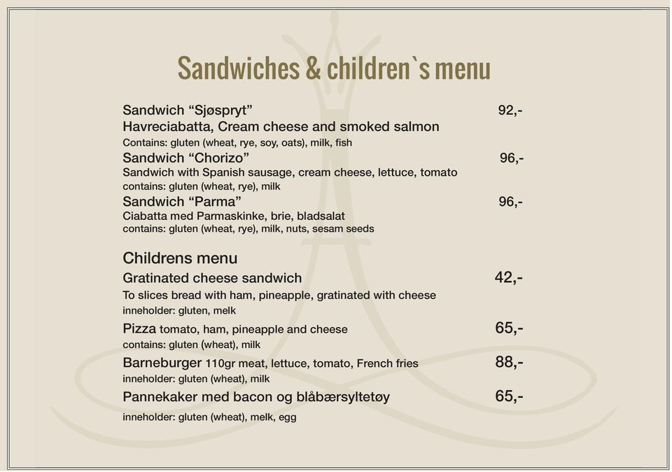 sesam seeds Childrens menu Gratinated cheese sandwich 42,- To slices bread with ham, pineapple, gratinated with cheese inneholder: gluten, melk Pizza tomato, ham, pineapple and cheese 65,-