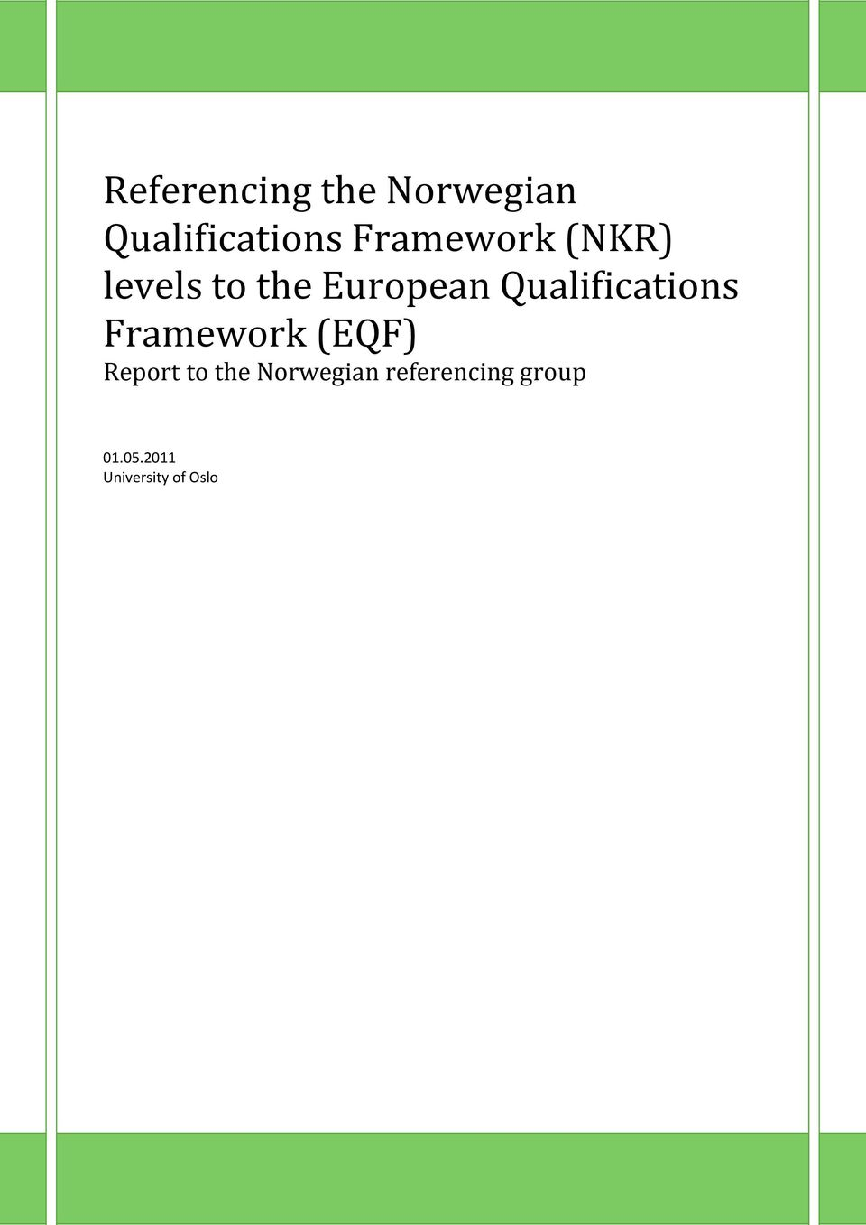 Qualifications Framework (EQF) Report to the