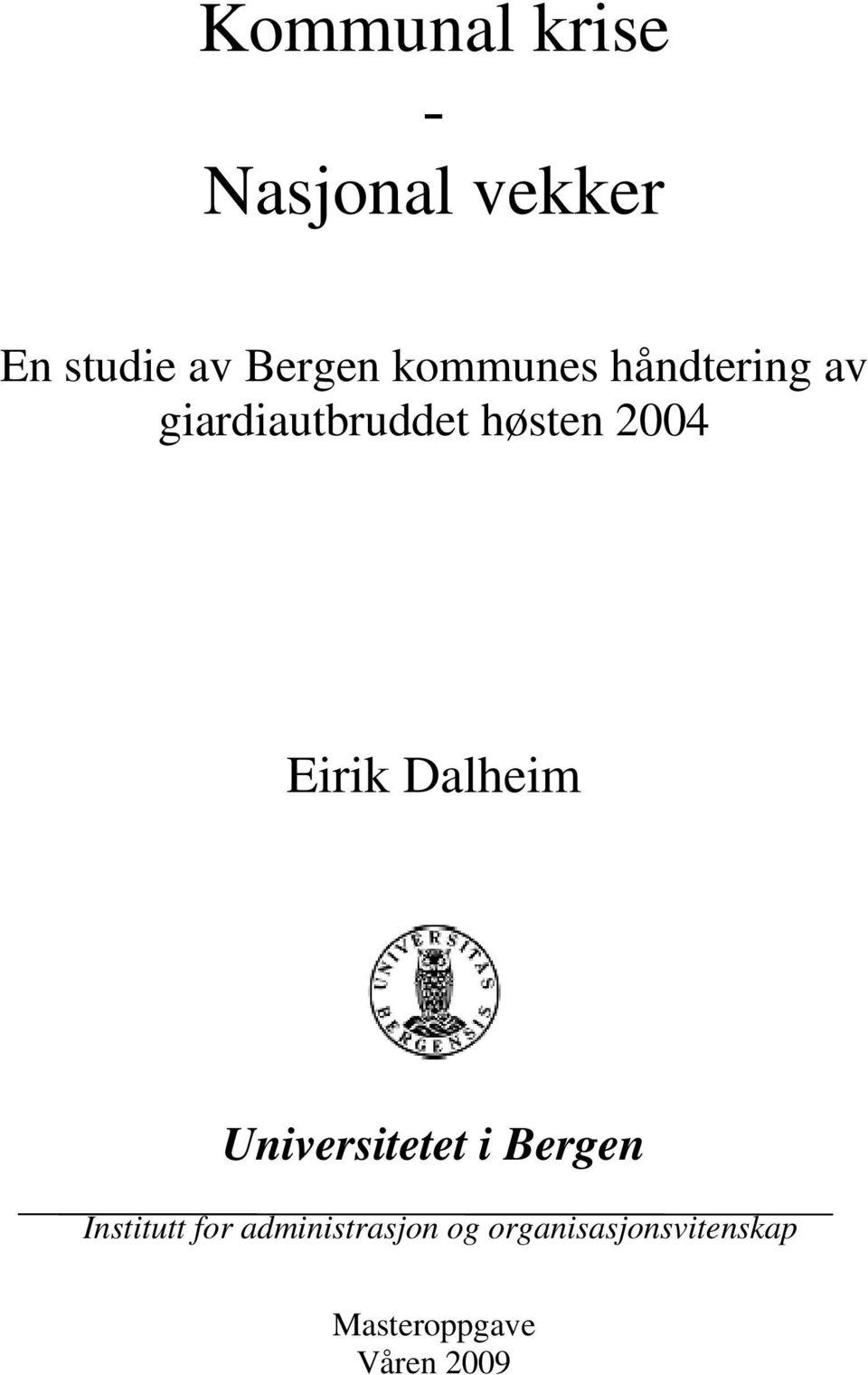 Eirik Dalheim Universitetet i Bergen Institutt for