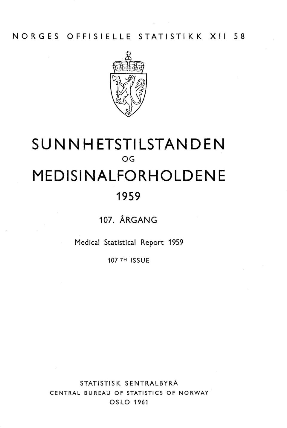 ÅRGANG Medical Statistical Report 99 0 TH ISSUE