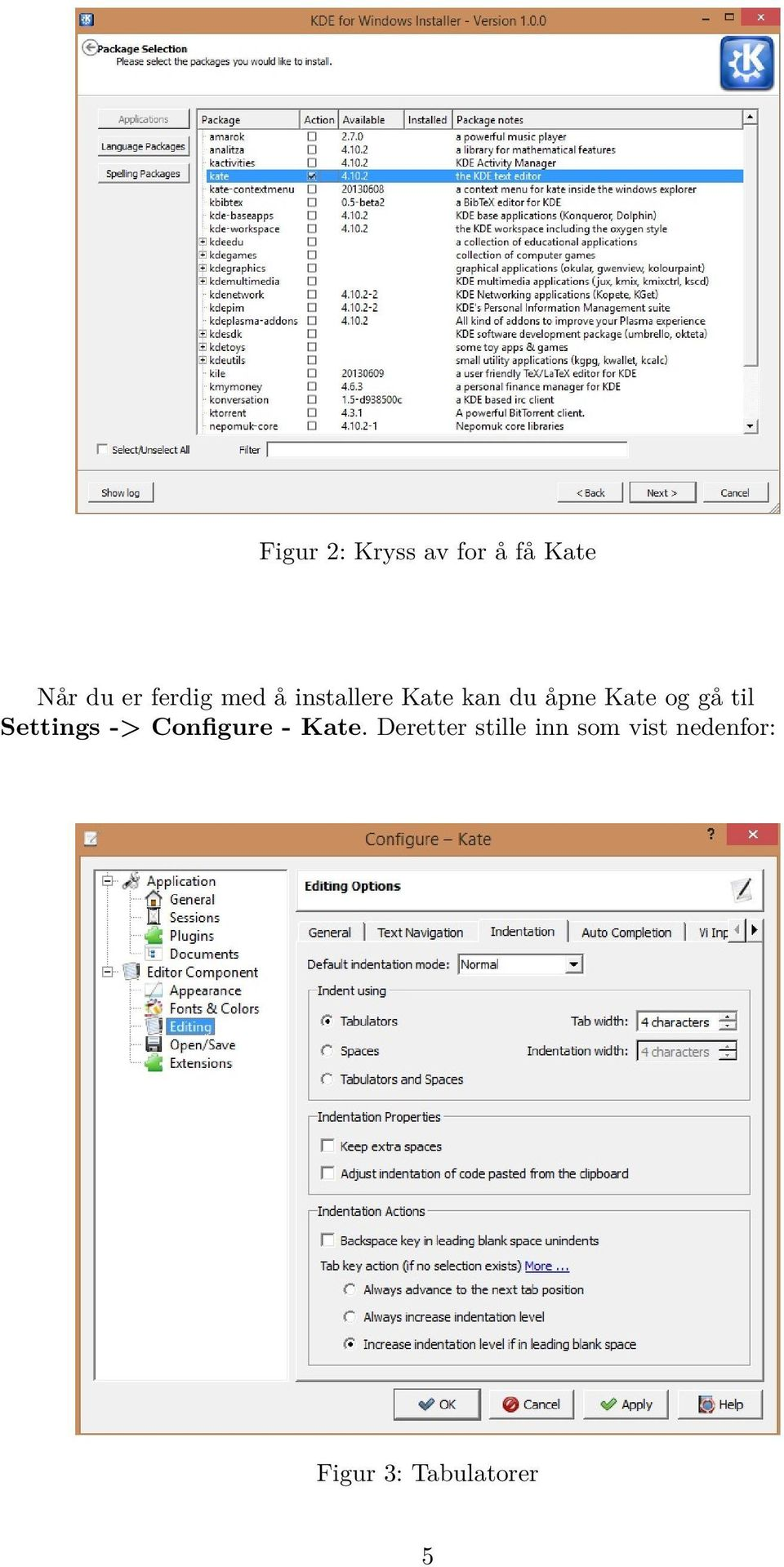 og gå til Settings -> Configure - Kate.