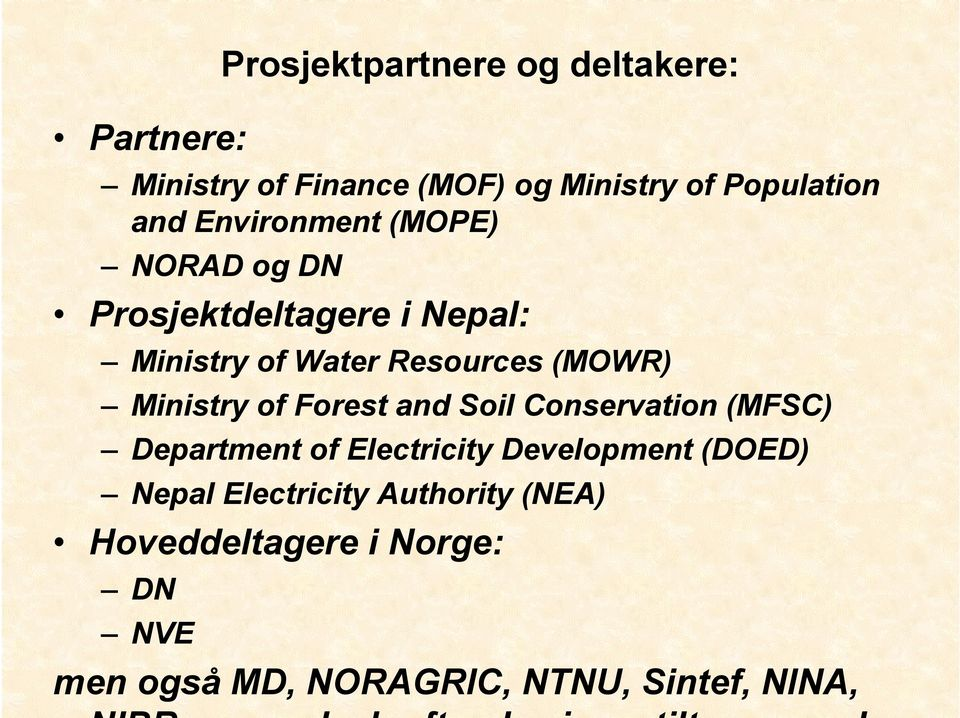 Ministry of Forest and Soil Conservation (MFSC) Department of Electricity Development (DOED)