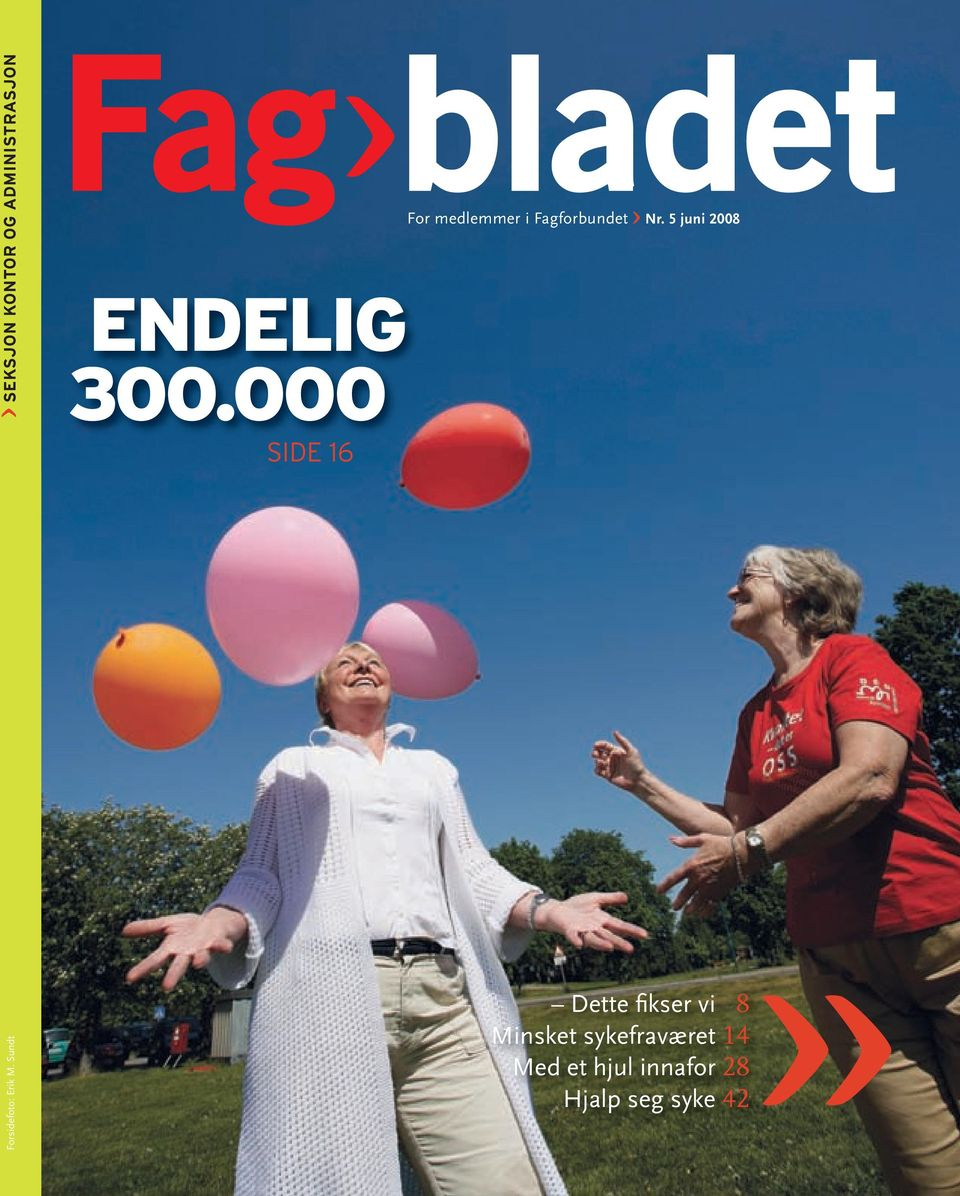 000 SIDE 16 For medlemmer i Fagforbundet < Nr.