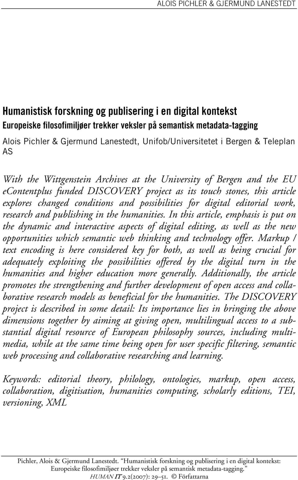 for digital editorial work, research and publishing in the humanities.