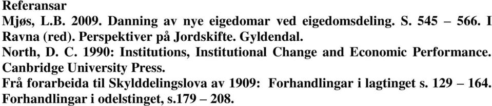 1990: Institutions, Institutional Change and Economic Performance.