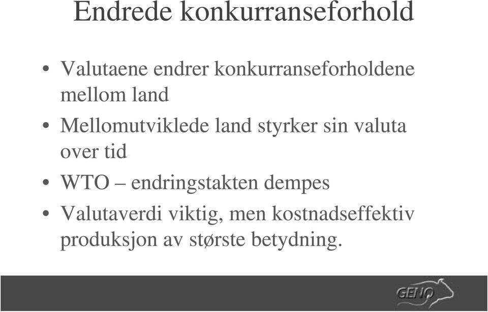 styrker sin valuta over tid WTO endringstakten dempes