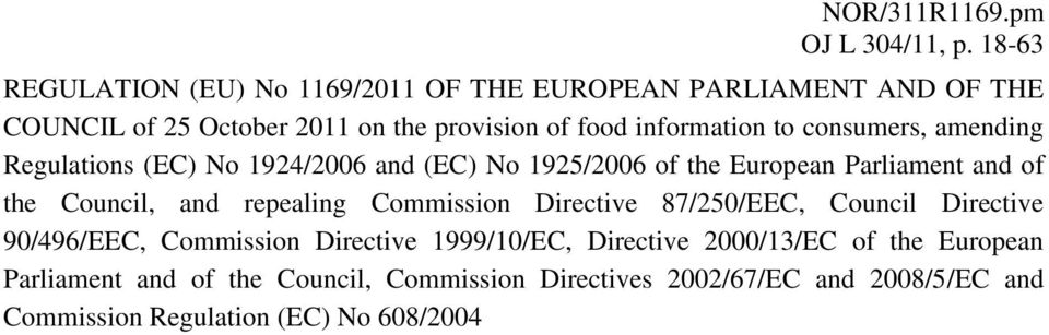 consumers, amending Regulations (EC) No 1924/2006 and (EC) No 1925/2006 of the European Parliament and of the Council, and repealing