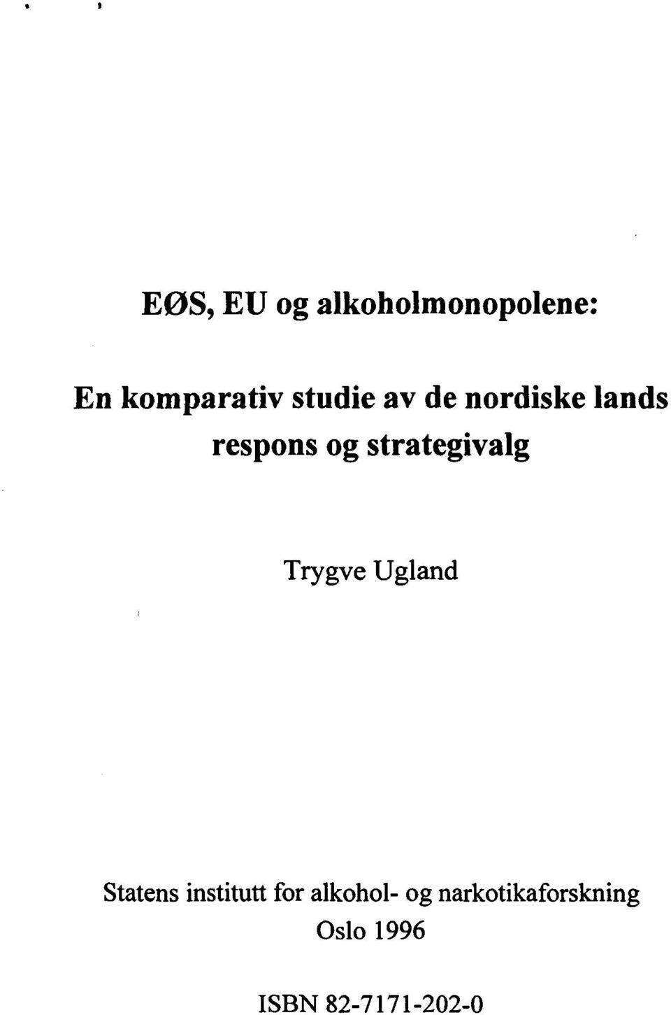 strategivalg Trygve Ugland Statens institutt