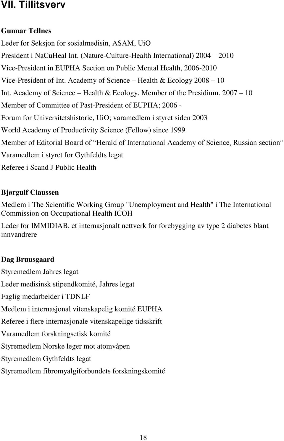 Academy of Science Health & Ecology, Member of the Presidium.