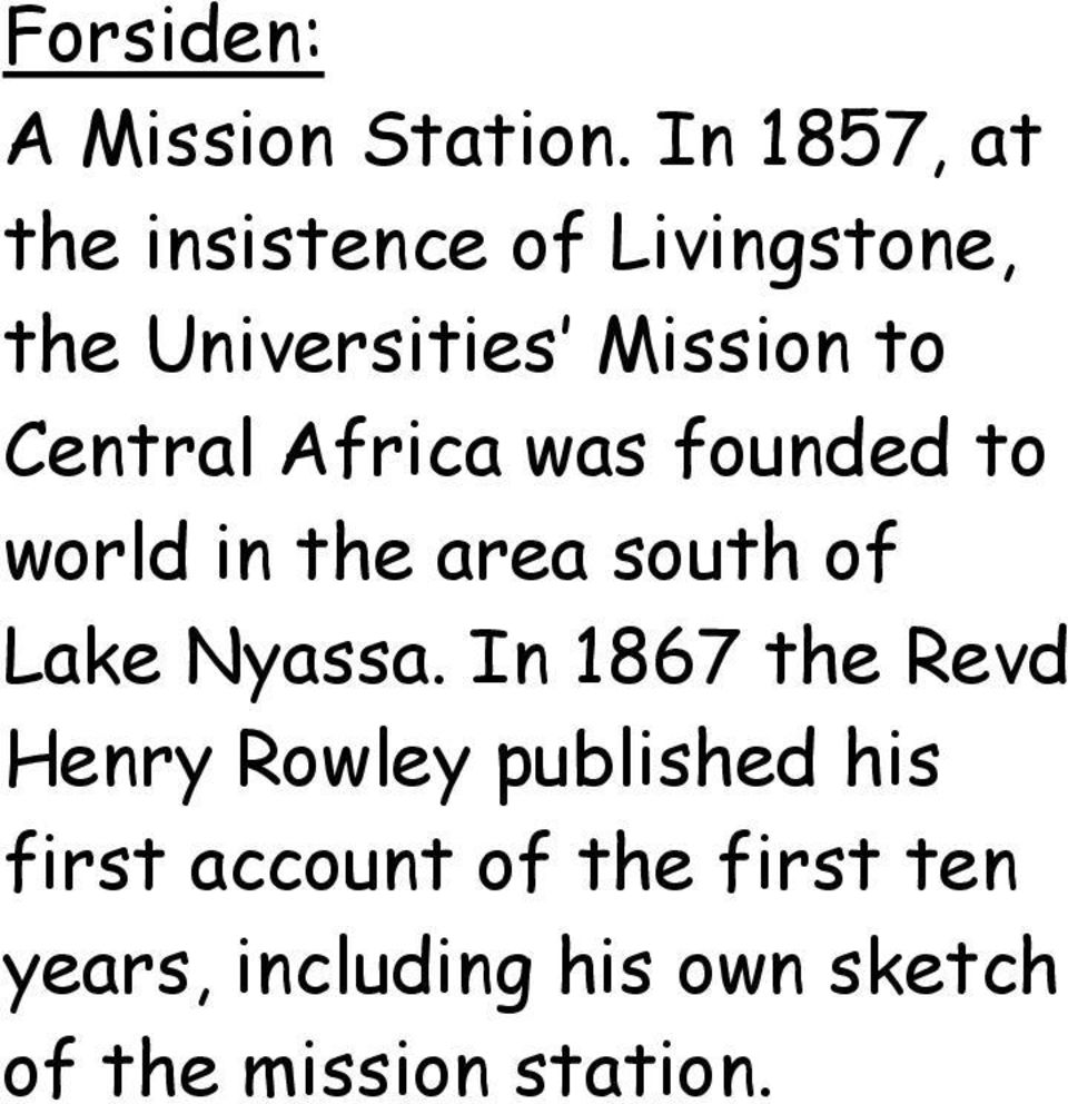 Central Africa was founded to world in the area south of Lake Nyassa.