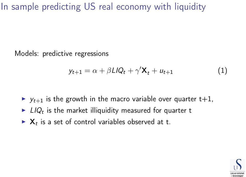 in the macro variable over quarter t+1, LIQ t is the market illiquidity