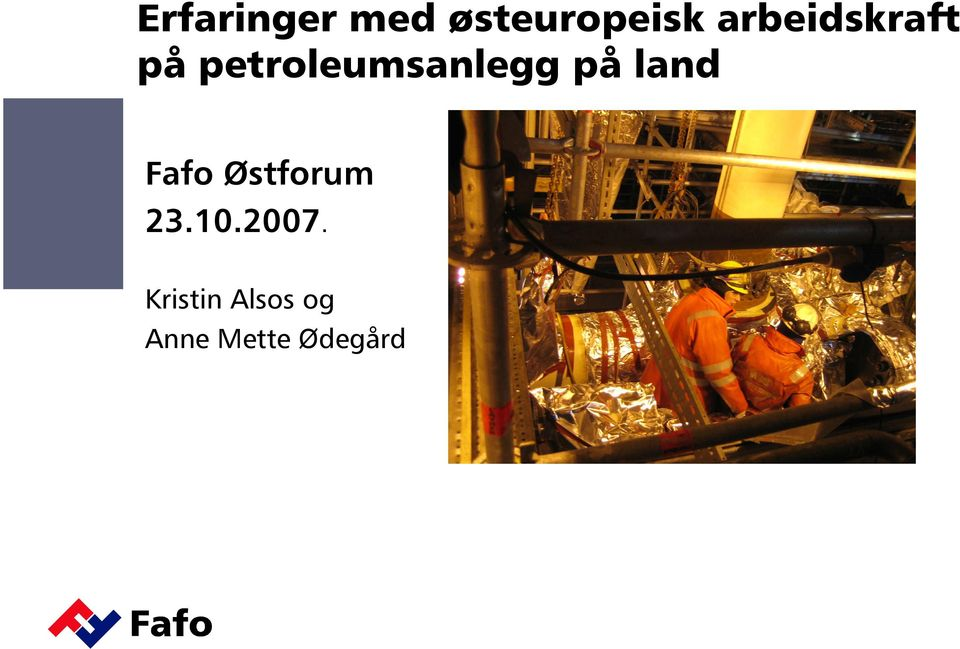 på land Fafo Østforum 23.10.2007.