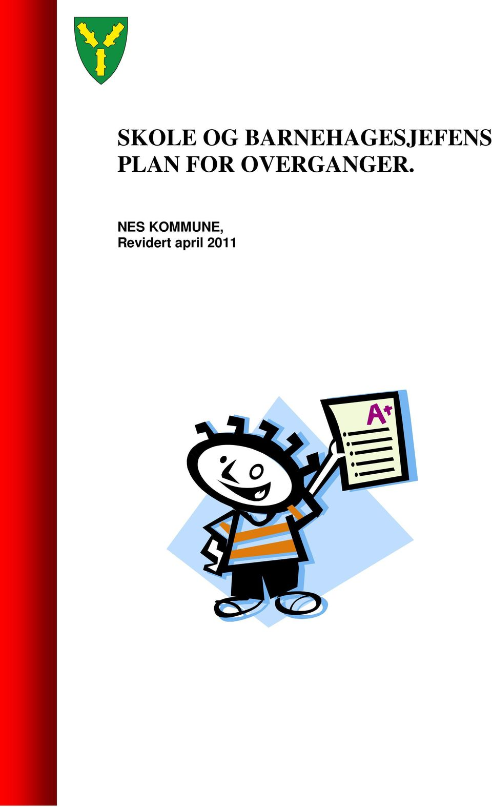 PLAN FOR OVERGANGER.
