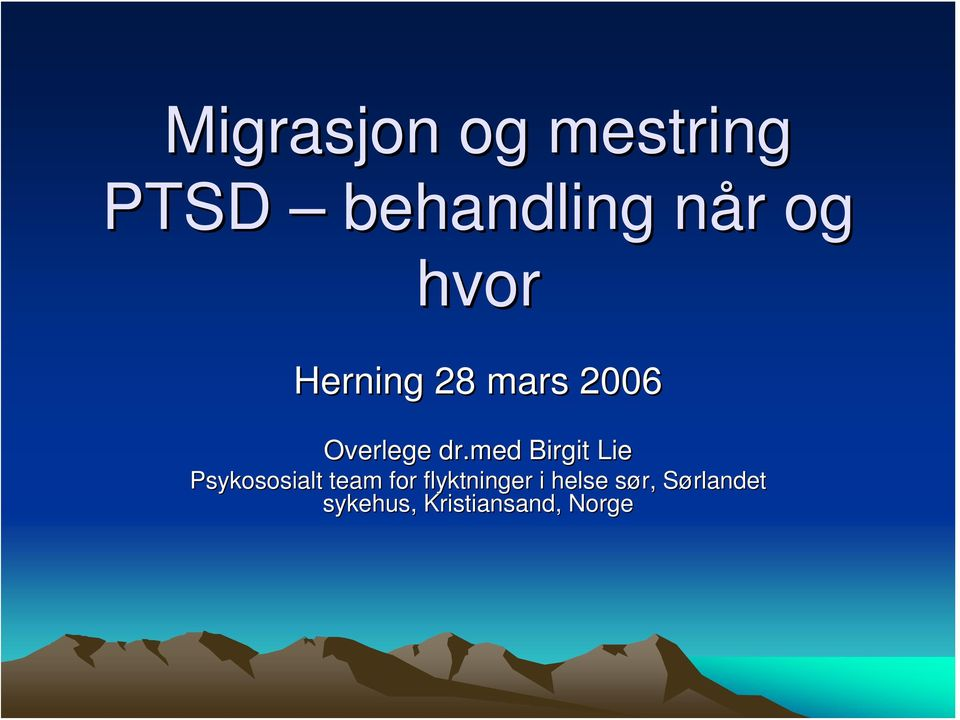 med Birgit Lie Psykososialt team for