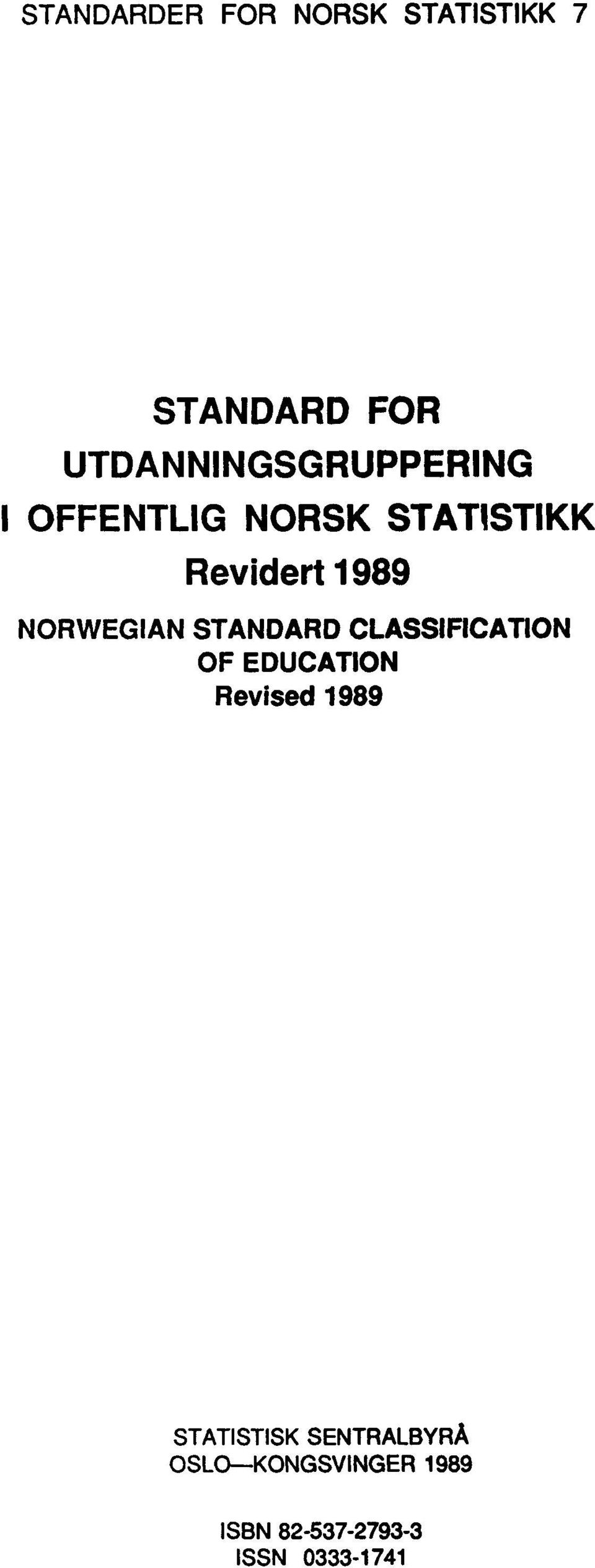 1989 NORWEGIAN STANDARD CLASSIFICATION OF EDUCATION Revised