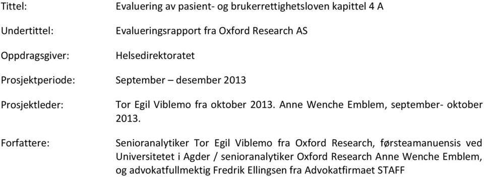 2013. Anne Wenche Emblem, september- oktober 2013.