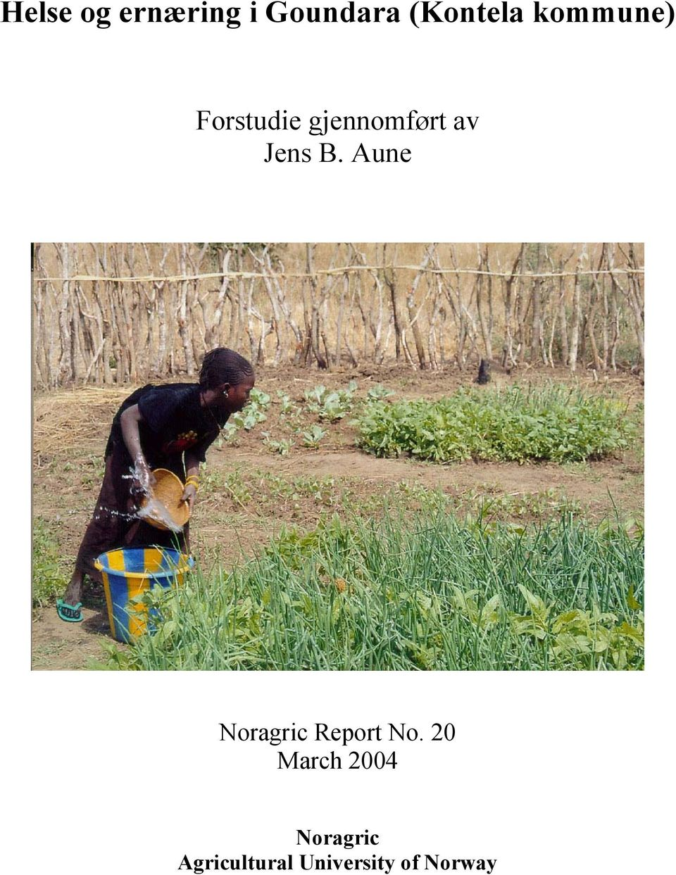 Aune Noragric Report No.