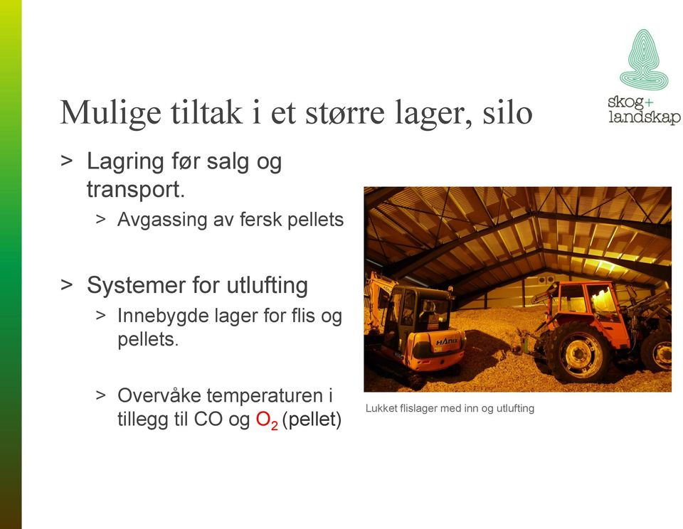 > Avgassing av fersk pellets > Systemer for utlufting >