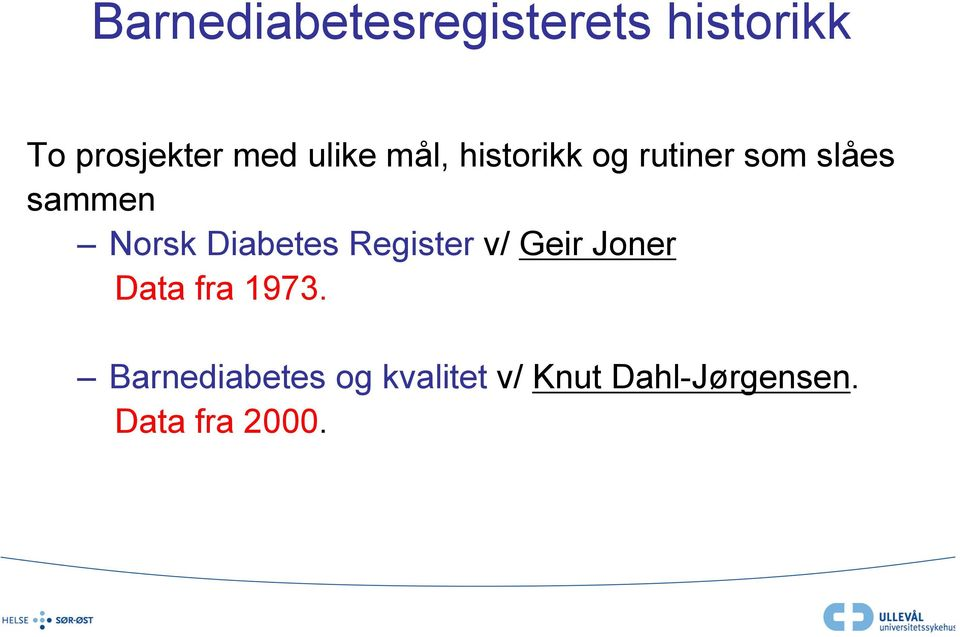 Diabetes Register v/ Geir Joner Data fra 1973.