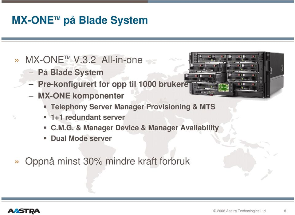 MX-ONE komponenter Telephony Server Manager Provisioning & MTS 1+1