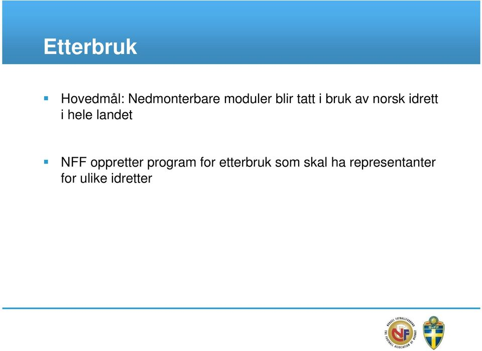 landet NFF oppretter program for etterbruk