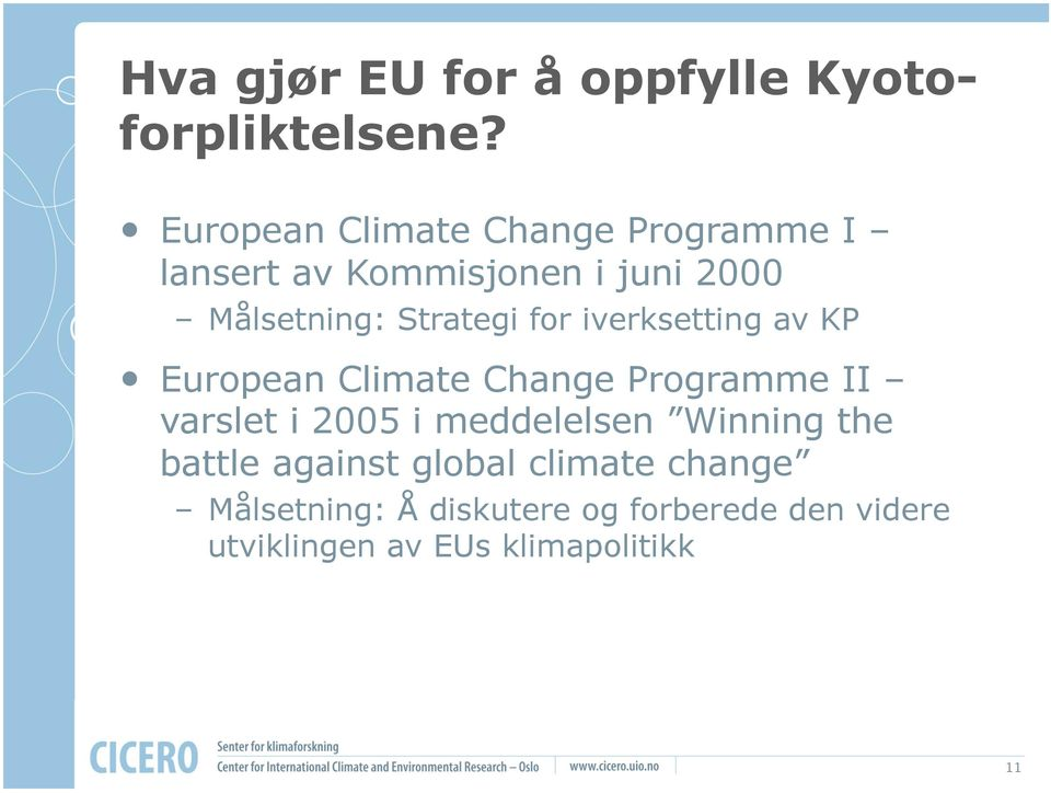 Strategi for iverksetting av KP European Climate Change Programme II varslet i 2005 i