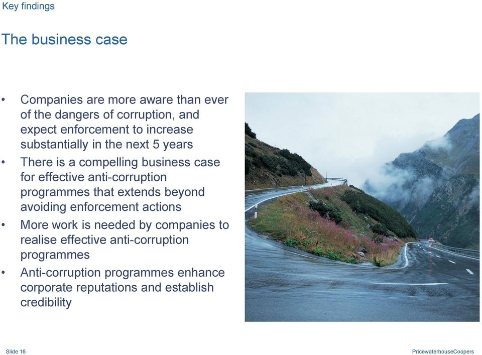 that extends beyond avoiding enforcement actions More work is needed by companies to realise effective anti-corruption