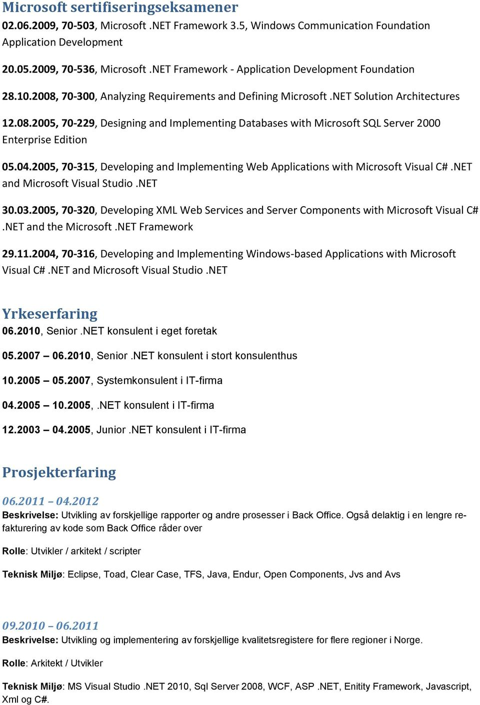 04.2005, 70-315, Developing and Implementing Web Applications with Microsoft Visual C#.NET and Microsoft Visual Studio.NET 30.03.