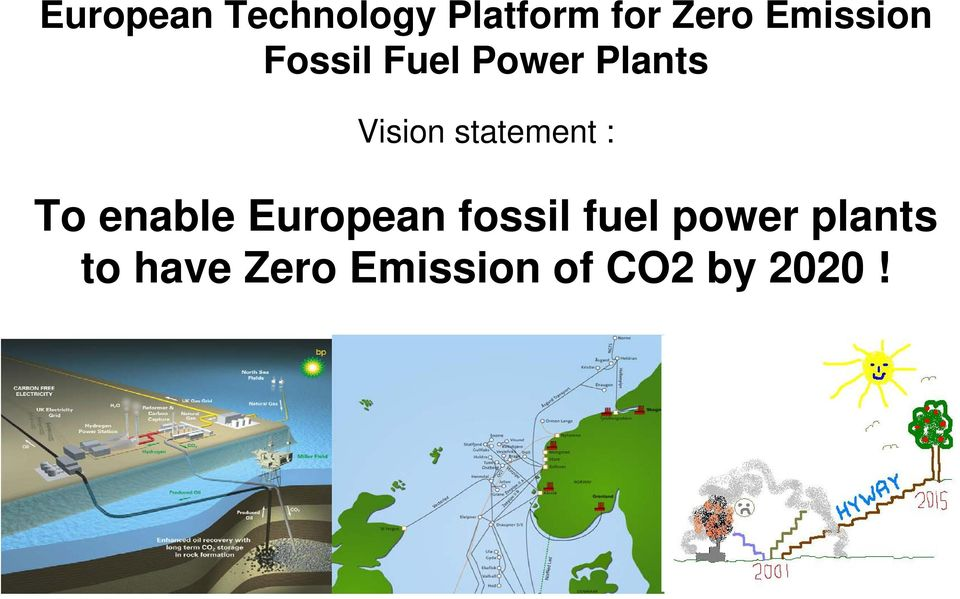 statement : To enable European fossil fuel