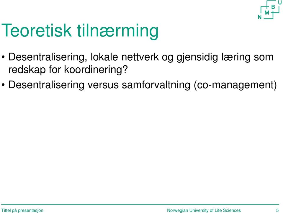 Desentralisering versus samforvaltning (co-management)