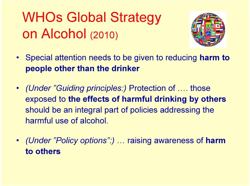 those exposed to the effects of harmful drinking by others should be an integral part of