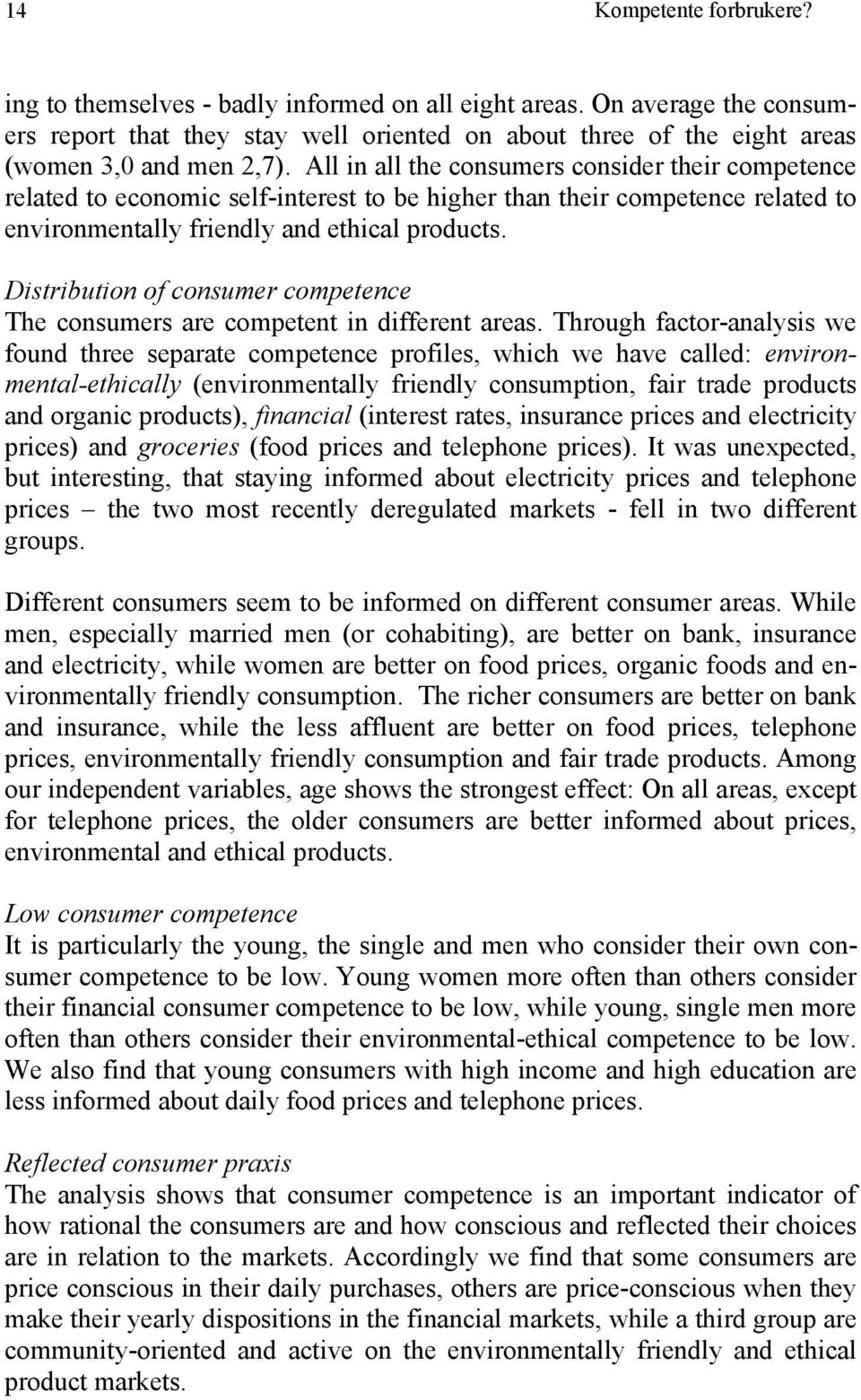 Distribution of consumer competence The consumers are competent in different areas.
