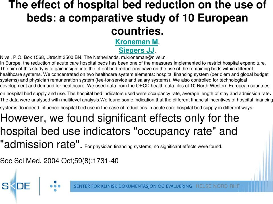 The aim of this study is to gain insight into the effect bed reductions have on the use of the remaining beds within different healthcare systems.