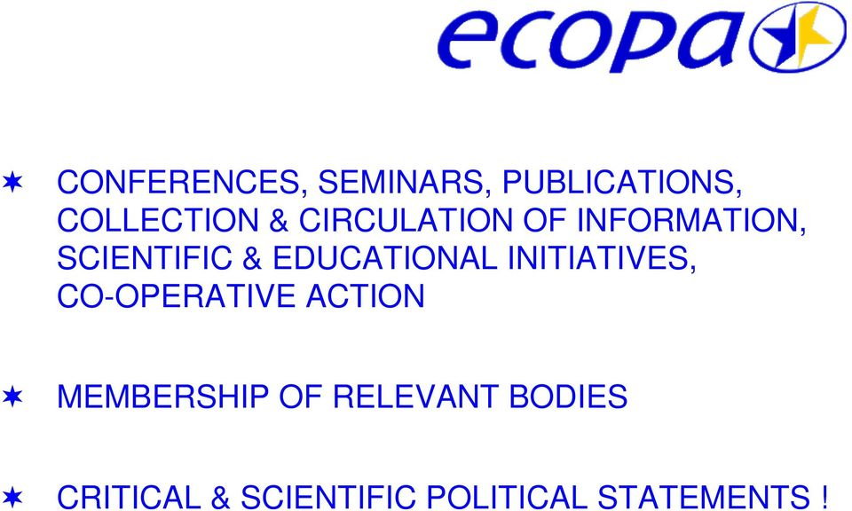 INITIATIVES, CO-OPERATIVE ACTION MEMBERSHIP OF