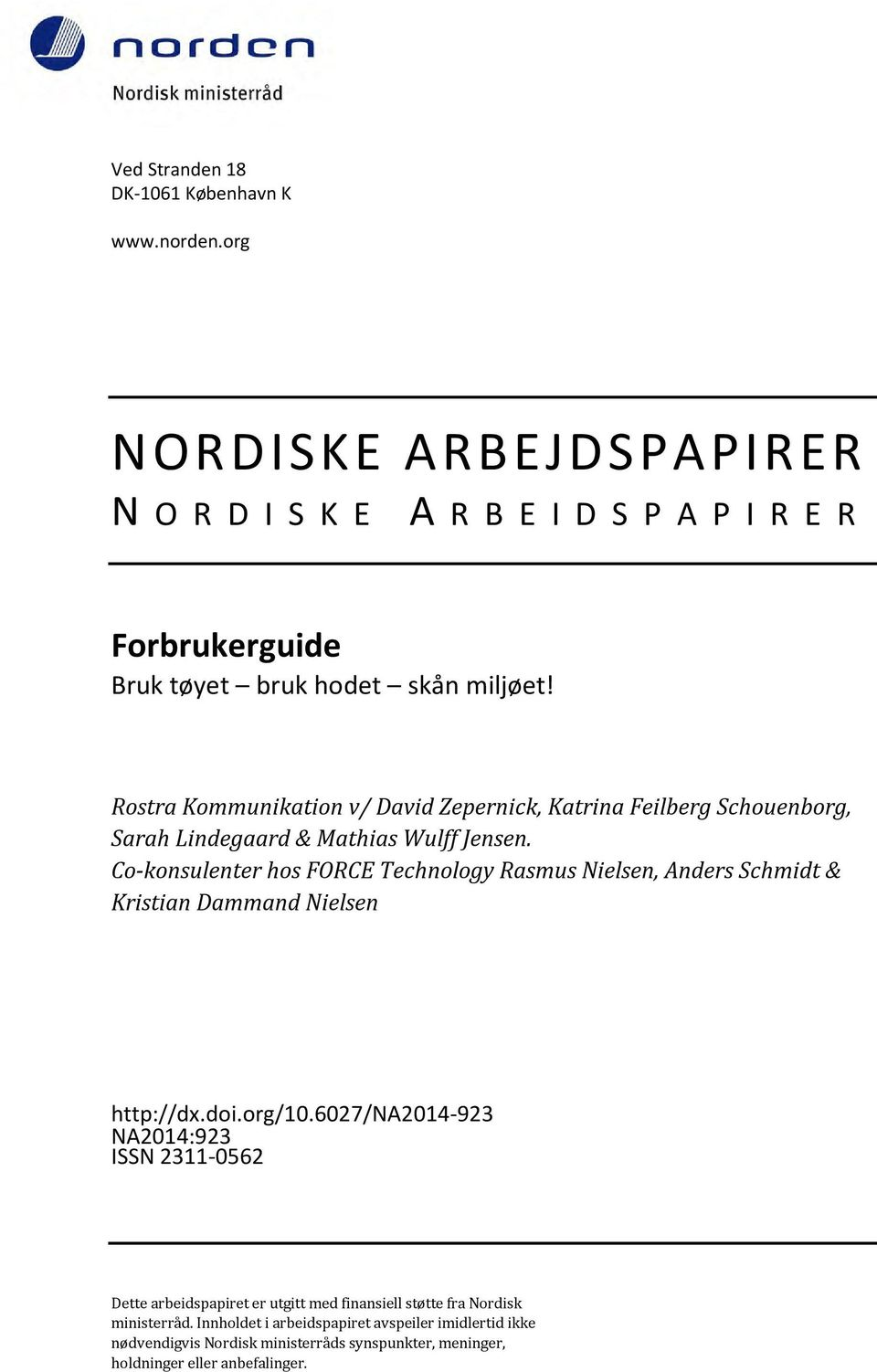 Co-konsulenter hos FORCE Technology Rasmus Nielsen, Anders Schmidt & Kristian Dammand Nielsen http://dx.doi.org/10.
