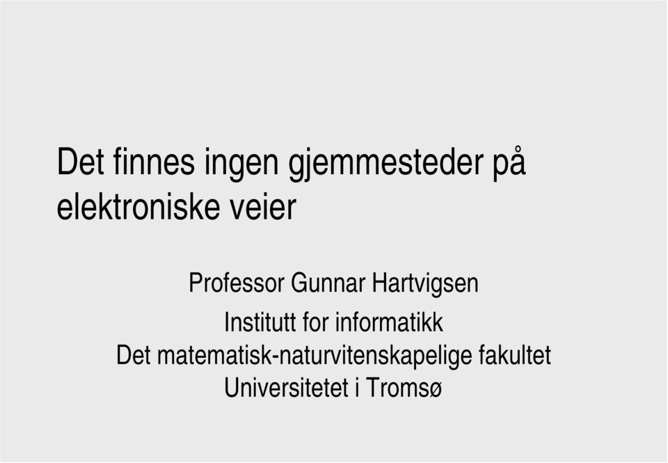 Hartvigsen Institutt for informatikk Det
