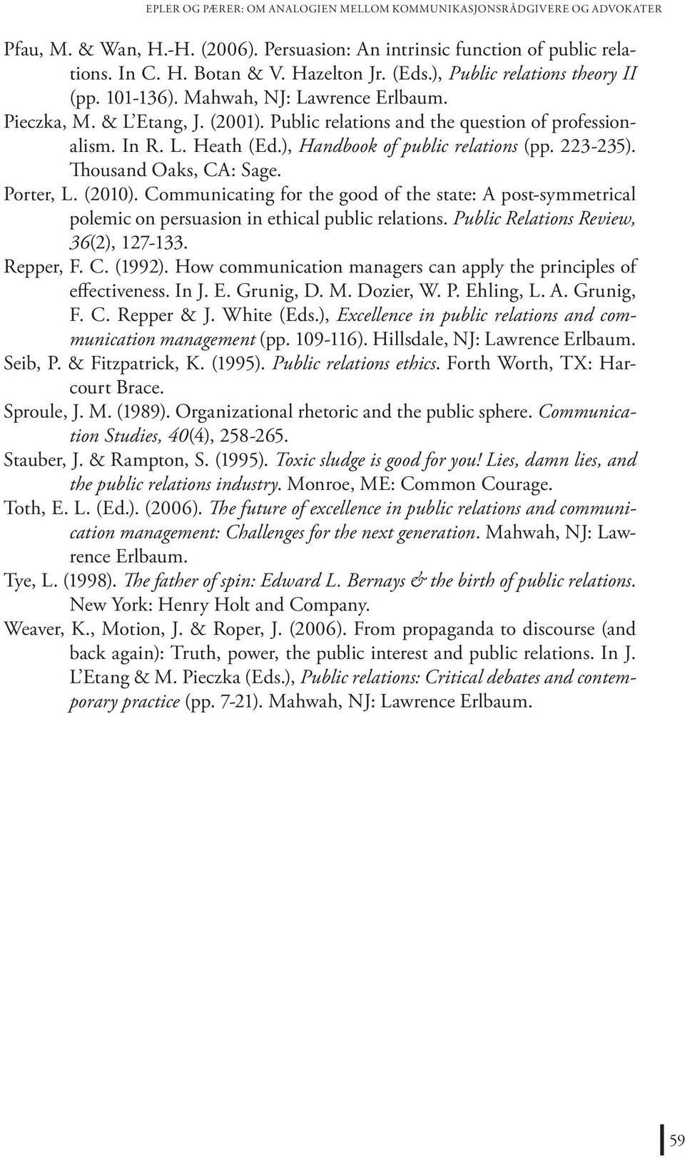 ), Handbook of public relations (pp. 223-235). Thousand Oaks, CA: Sage. Porter, L. (2010).