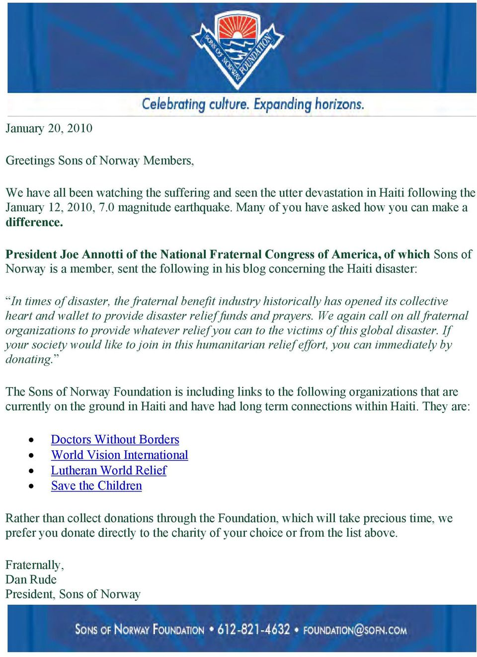 President Joe Annotti of the National Fraternal Congress of America, of which Sons of Norway is a member, sent the following in his blog concerning the Haiti disaster: In times of disaster, the