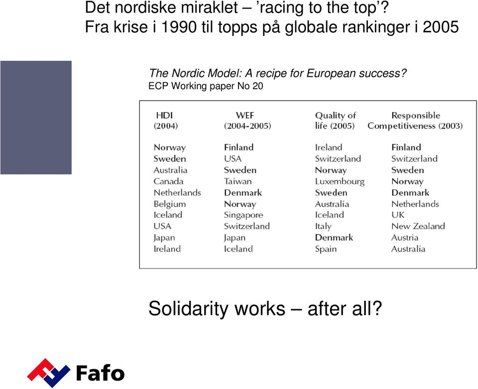 i 2005 The Nordic Model: A recipe for European