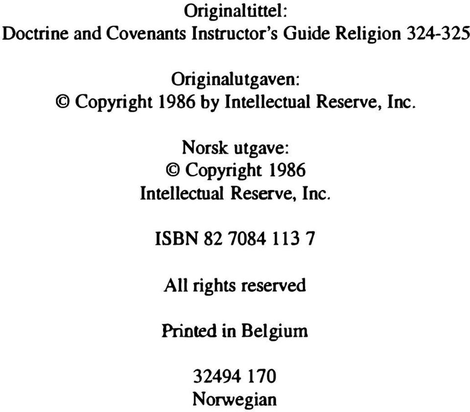 Inc. Norsk utgave: Copyright 1986 Intellectual Reserve, Inc.