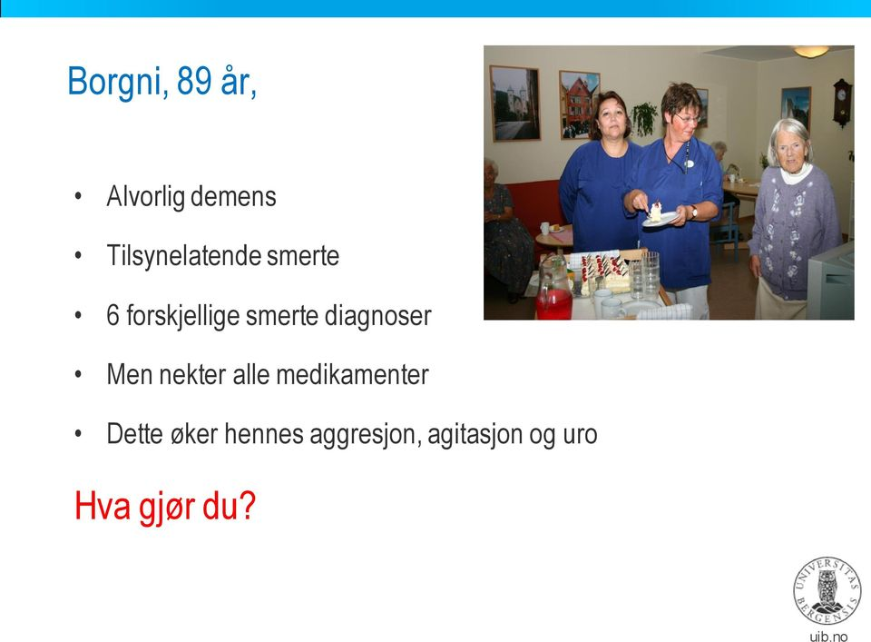 smerte diagnoser Men nekter alle