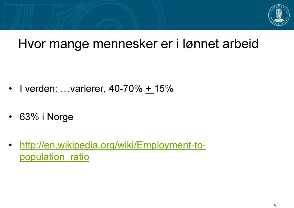 15% 63% i Norge http://en.wikipedia.