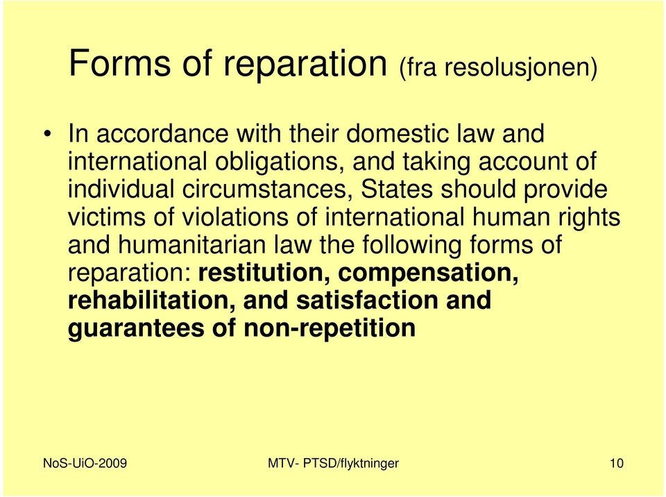 violations of international human rights and humanitarian law the following forms of reparation: