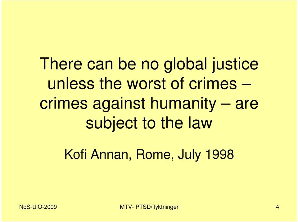 are subject to the law Kofi Annan, Rome,