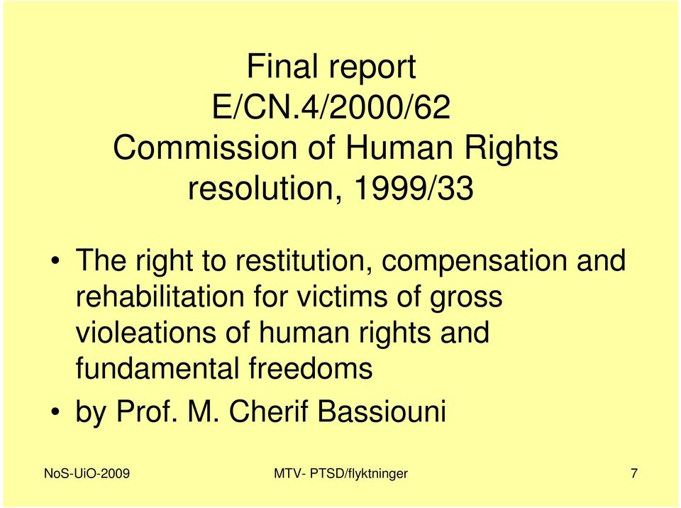 to restitution, compensation and rehabilitation for victims of