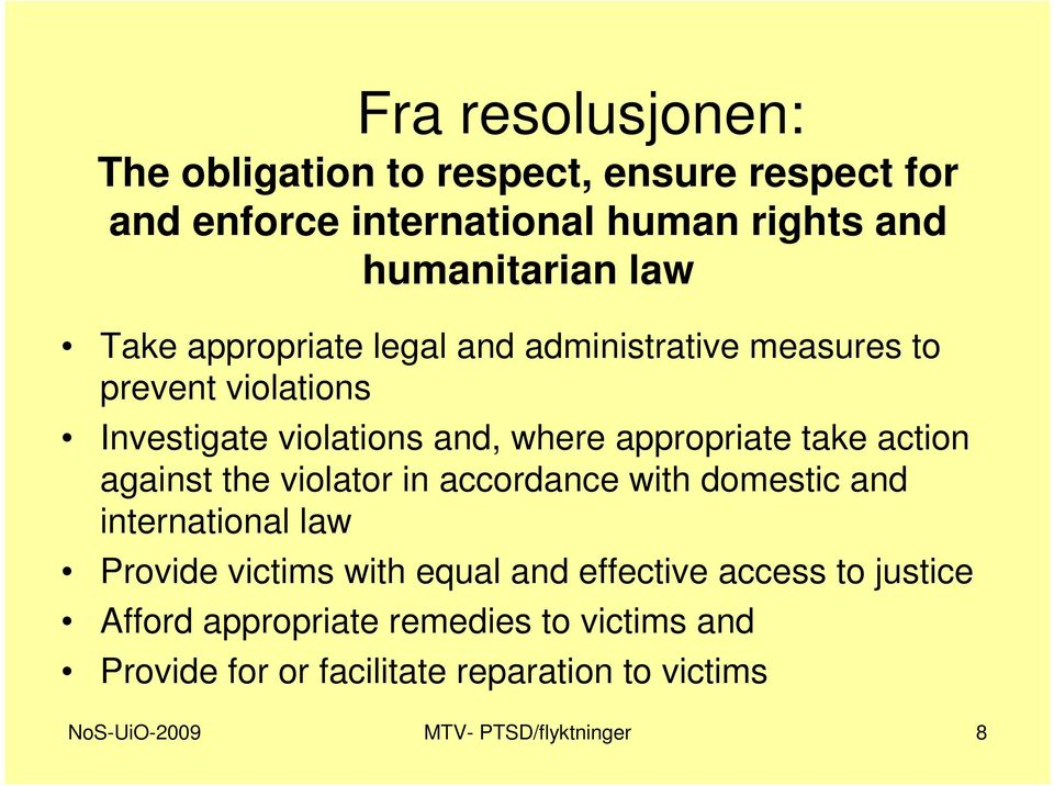 action against the violator in accordance with domestic and international law Provide victims with equal and effective access