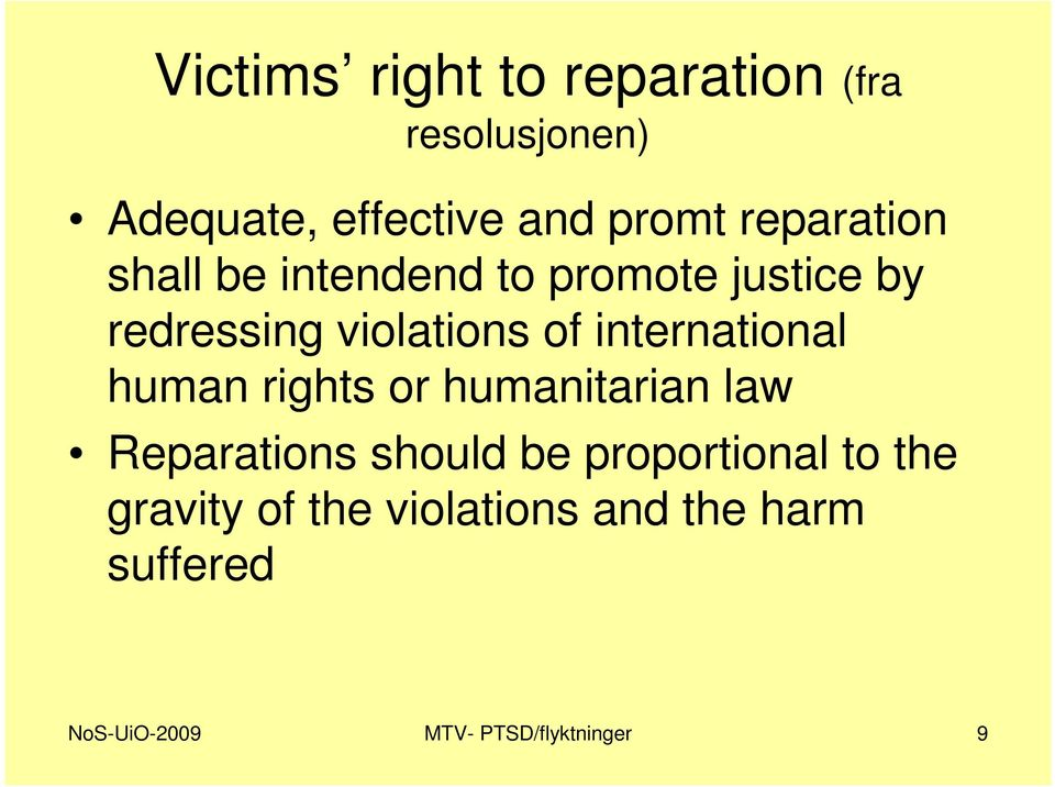 international human rights or humanitarian law Reparations should be proportional