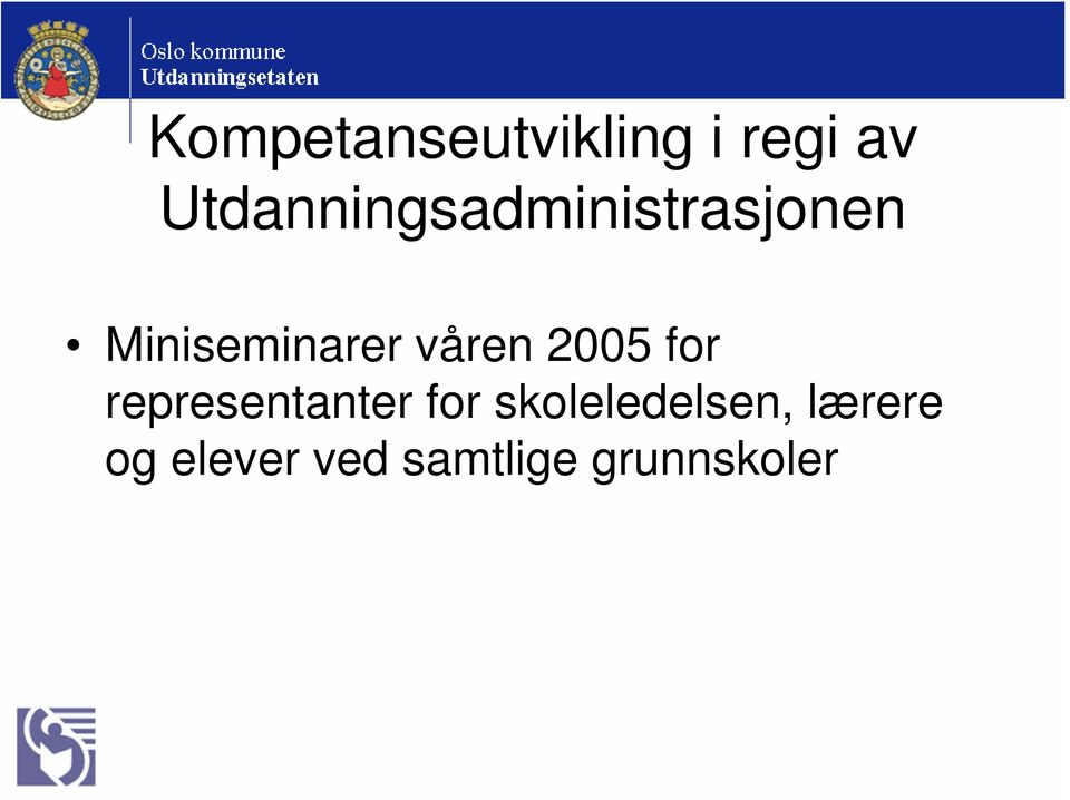 våren 2005 for representanter for
