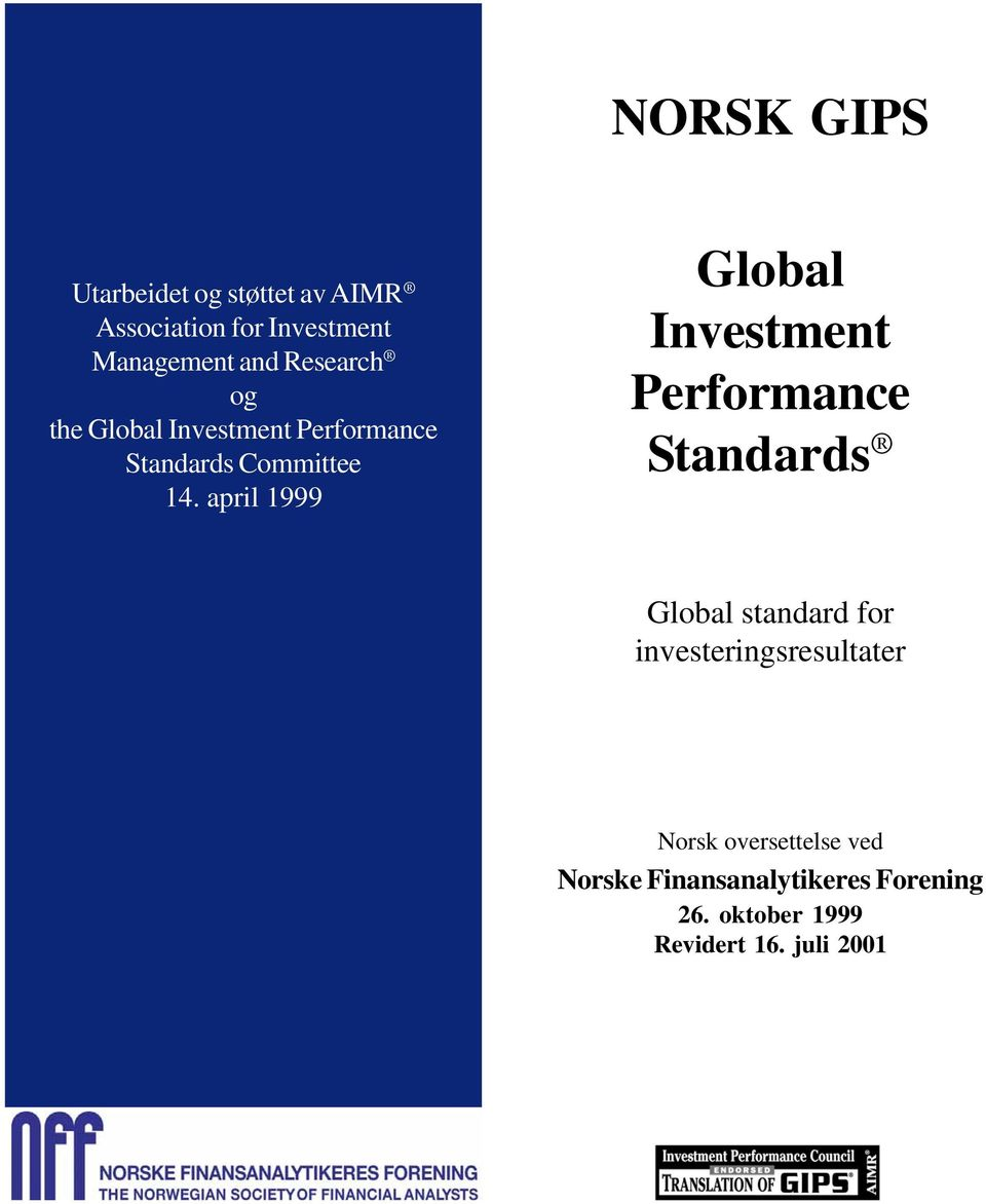 april 1999 Global Investment Performance Standards Global standard for